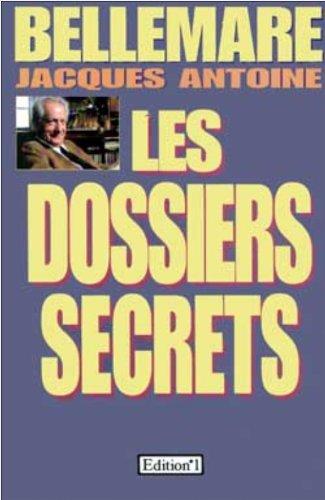 Dossiers secrets: Antoine, Jacques; Bellemare,
