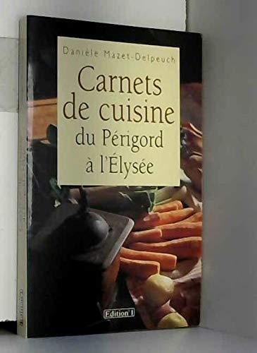 9782863917954: Carnets de cuisine du Périgord à l'Elysée