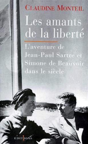 9782863919576: LES AMANTS DE LA LIBERTE. : L'aventure de Jean-Paul Sartre et Simone de Beauvoir dans le siècle