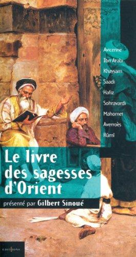 Le livre des sagesses d'Orient: Gilbert SinouÃ