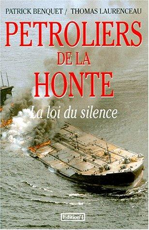 9782863919880: PETROLIERS DE LA HONTE. La loi du silence