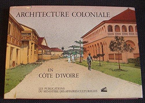 Architecture coloniale en Cote d'Ivoire (French Edition)