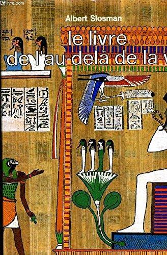 Le Livre de l'au-dela de la vie (French Edition) (2863960490) by Albert Slosman