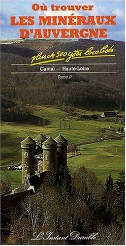 9782864040248: Où trouver les minéraux d'Auvergne, tome 2 : Cantal, Haute-Loire