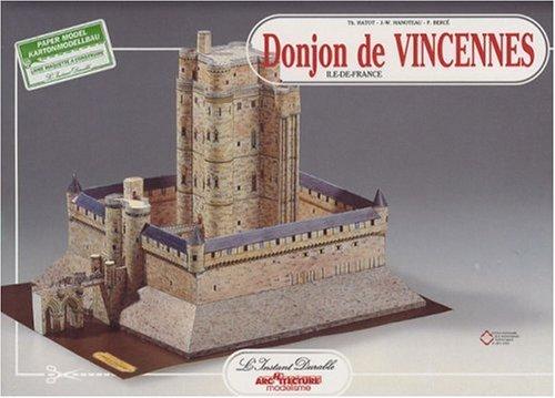 Donjon de Vincennes, Île de France: Thierry Hatot; Jean-William Hanoteau; Fran�oise Berce