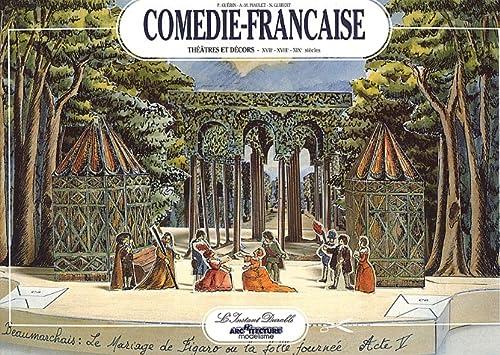 Comedie-Francaise: Theatres et Decors XVIIe-XVIIIe-XIXe sieÌ cles (Architecture et modeÌ lisme): ...