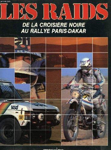 9782864090052: Les raids, de la croisiere noire au rallye paris - alger - dakar