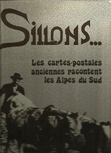 9782864100034: Sillons : Les cartes postales anciennes racontent les Alpes du Sud