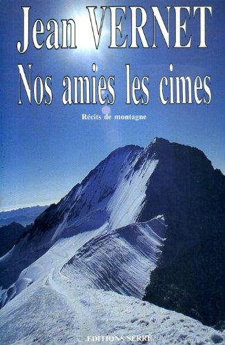 9782864100904: Nos amies les cimes : Récits de montagne