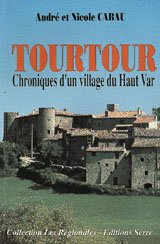 "9782864101253: Tourtour: Chronique d'un village du Haut Var (Collection ""Les Régionales"") (French Edition)"