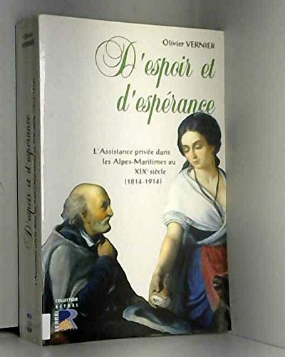 D'espoir et d'espérance l'assistance privée dans les Alpes-Maritimes au XIX ème siècle ...