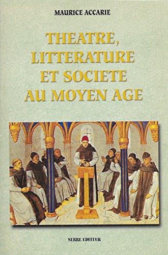 9782864104124: Théâtre, littérature et société au Moyen Age