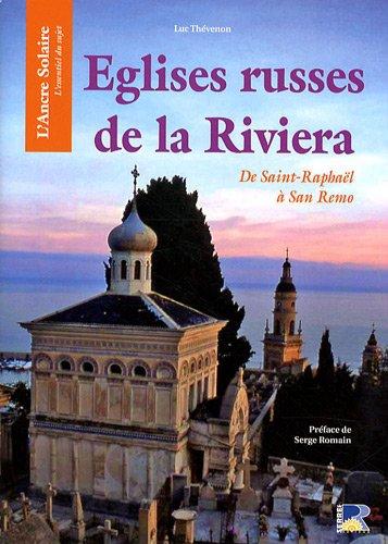 9782864105220: Eglises russes de la Riviera : De Saint-Raphaël à San Remo