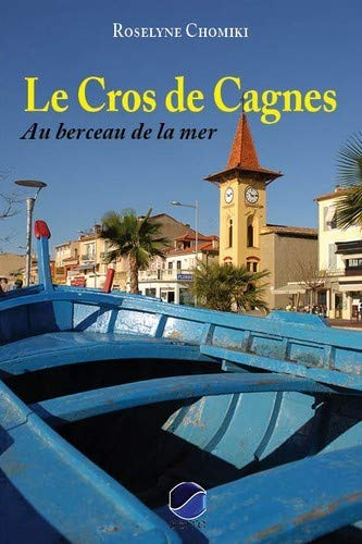 9782864106012: Le Cros-de-Cagnes : Au berceau de la mer