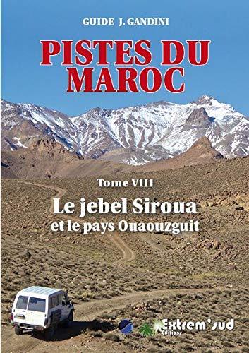 9782864106050: Pistes du maroc a travers l'histoire - tome 8, le jebel siroua et le pays ouaouzguit