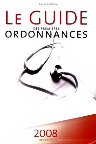 9782864112099: Guide des premi�res ordonnances 2008.