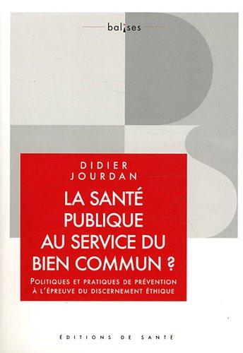 9782864112624: La santé publique au service du bien commun ? : Politiques et pratiques de prévention à l'épreuve du discernement éthique