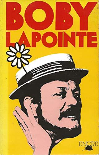 Boby Lapointe [Paperback] [Jan 01, 1980] Huguette: Huguette Long Lapointe