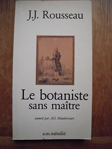 9782864240181: Le Botaniste sans maître ou Manière d'apprendre seul la botanique. (suivi de) Fragments pour un dictionnaire des termes d'usage en botanique