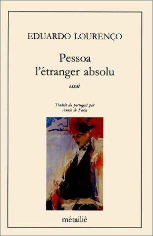 Pessoa l'etranger absolu (Bibliothèque portugaise) (French Edition) (9782864240792) by Lourenco, Edouardo