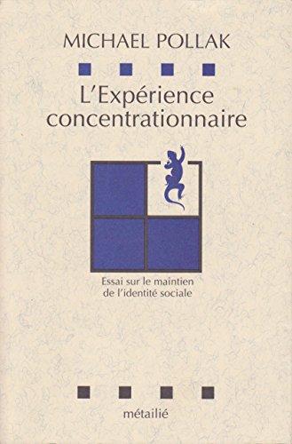 9782864240846: L'expérience concentrationnaire: Essai sur le maintien de l'identité sociale (Collection Leçons de choses) (French Edition)