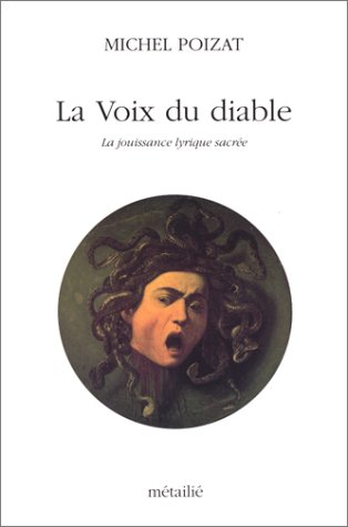 9782864241102: La Voix du diable : La Jouissance lyrique sacr�e