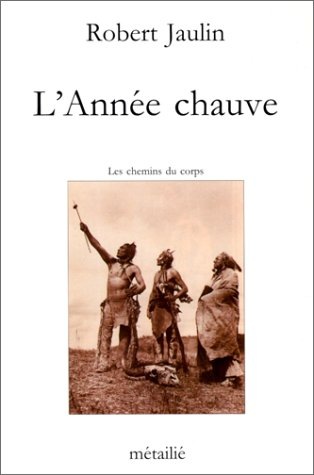 L'annee chauve: Les chemins du corps (Collection Traversees) (French Edition): Jaulin, Robert