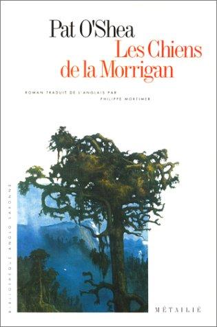 Les Chiens de la Morrigan (2864241560) by Pat O'Shea; Philippe Mortimer