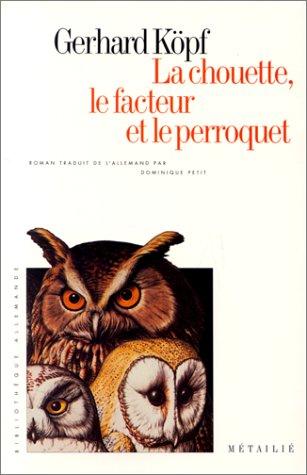 9782864241591: La chouette, le facteur et le perroquet