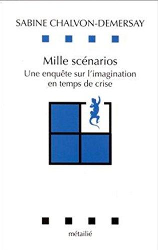 9782864241676: Mille scénarios: Une enquête sur l'imagination en temps de crise (Collection Leçons de choses) (French Edition)