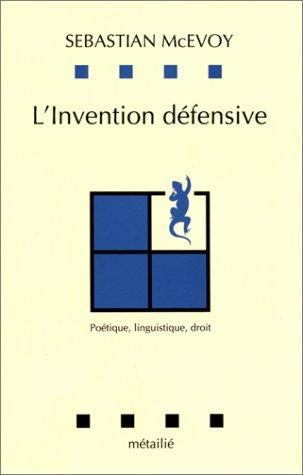 L'invention defensive: Poetique, linguistique, droit (Collection Lecon de choses) (French ...