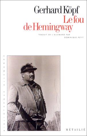 9782864242116: Le Fou de Hemingway