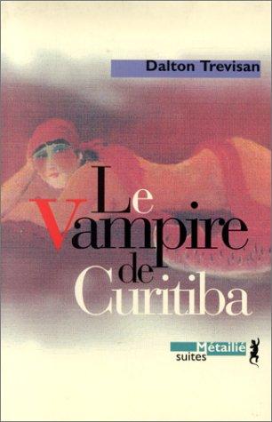Le vampire de Curitiba: Dalton Trevisan