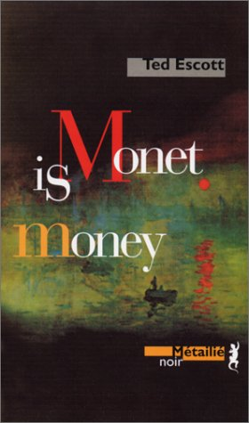 Monet is money: Escott, Ted