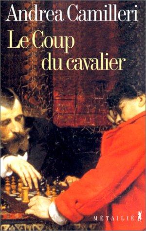 Coup du cavalier (Le): Camilleri, Andrea