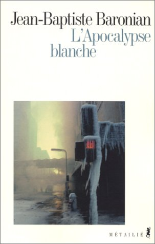Apocalypse blanche (L'): Baronian, Jean-Baptiste