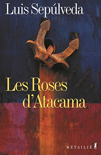 Les Roses d'Atacama (9782864243878) by Luis Sepulveda