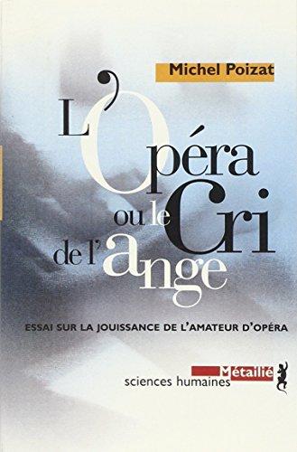 9782864244059: L'Op�ra ou Le Cri de l'ange. Essai sur la jouissance de l'amateur d'op�ra