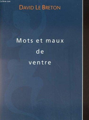 9782864244073: Mots et maux de ventre : Troubles fonctionnels digestifs et mani�res de vivre (Collection Travers�es)