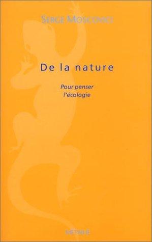 De natura : penser l'écologie: Moscovic