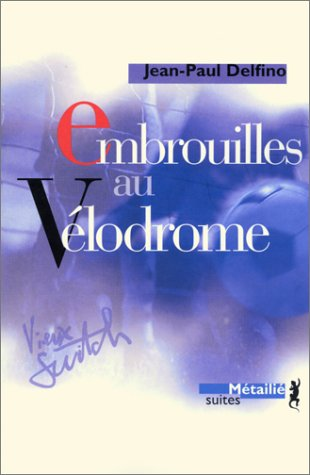 9782864244318: Embrouilles au velodrome (French Edition)