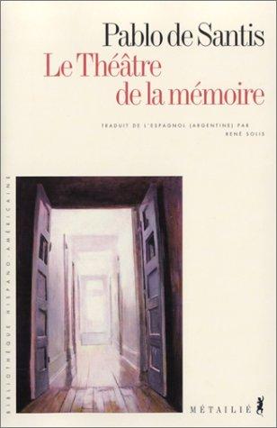 Le Théâtre de la mémoire (2864244357) by Pablo de Santis; René Solis