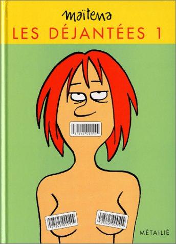 Les D?jant?es, tome 1 (French Edition): Maitena
