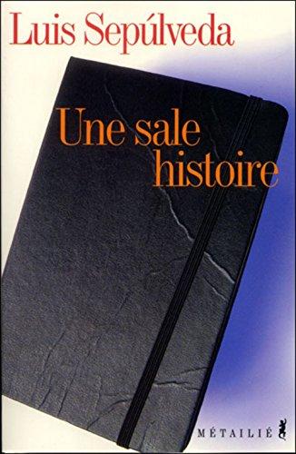 Une sale histoire (286424523X) by Luis Sepulveda