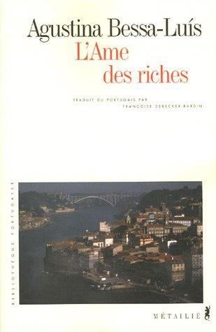 Ame des riches (L'): Bessa-Luis, Agustina