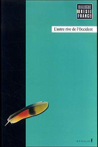 """""""dialogue Brésil-France t.2 ; l'autre rive de l'Occident"""": Adauto Novaes..."""