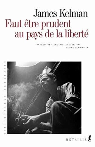 Prudence au pays de la liberté: Kelman James, Schwaller Céline