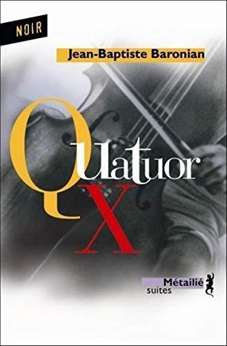 Quatuor X: Baronian, Jean-Baptiste
