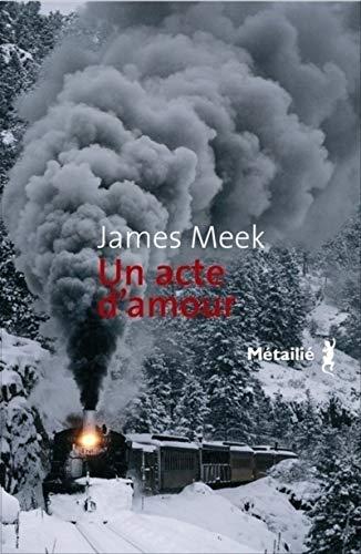 Un acte d'amour (French Edition): Meek James