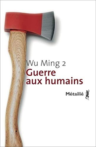 Guerre aux humains: Wu Ming 2